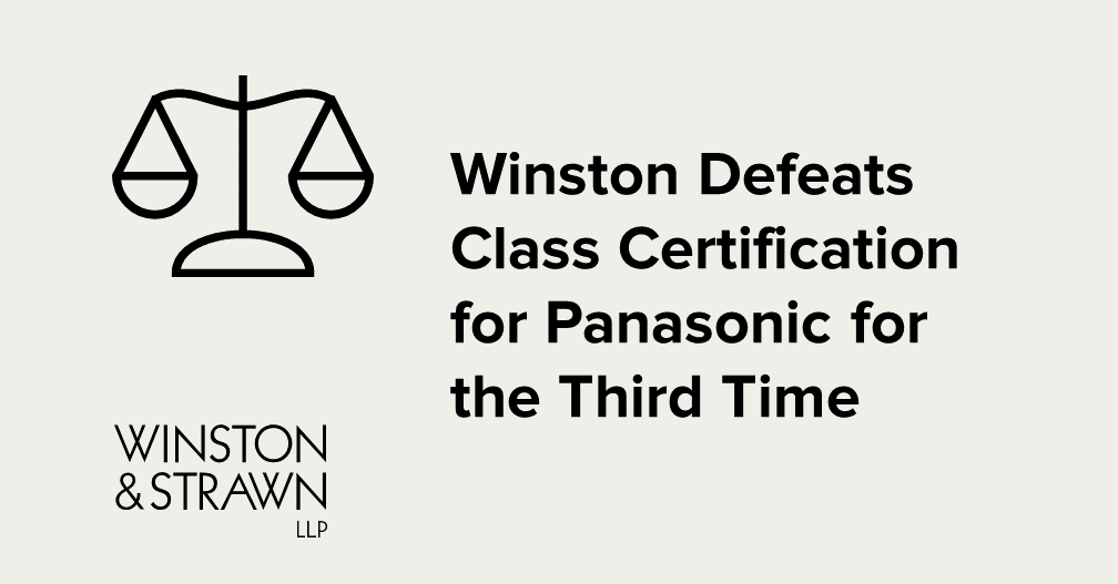 Winston Defeats Class Certification For Panasonic For The Third Time