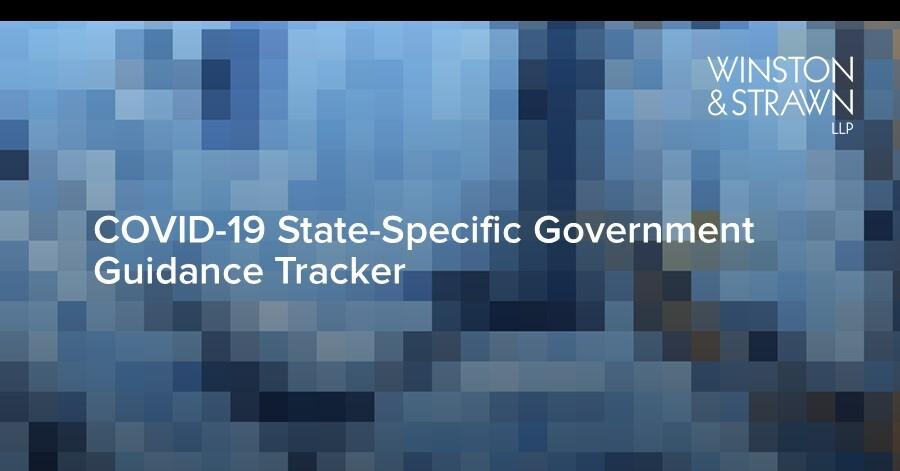 Winston Strawn Covid 19 State Specific Government Guidance Tracker I Winston Strawn